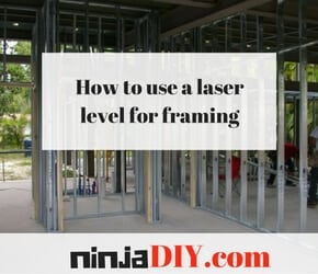 How to Use a Laser Level for Framing ninjadiy.com