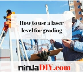 How to use a laser level for grading ninjadiy.com