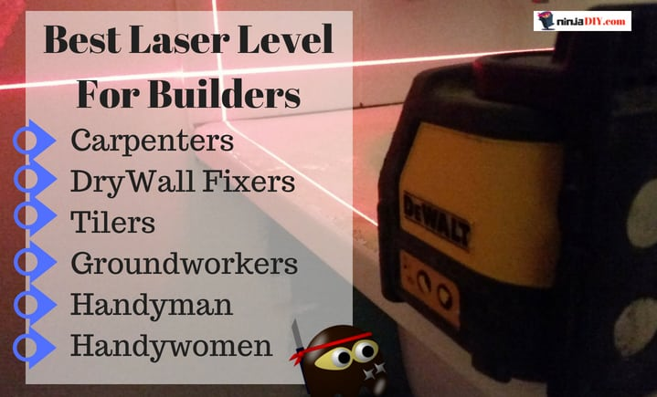here is my choice for the best laser level for builders and construction professionals