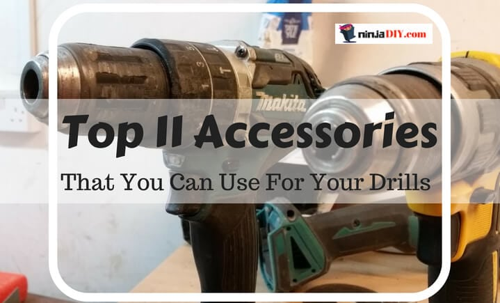 here is a list of my favorite drive, drill and screwdriver accessories
