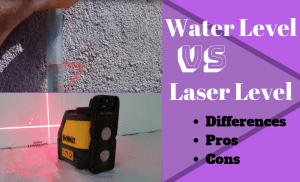 water level vs laser level, what is the difference between these two accurate leveling tools?