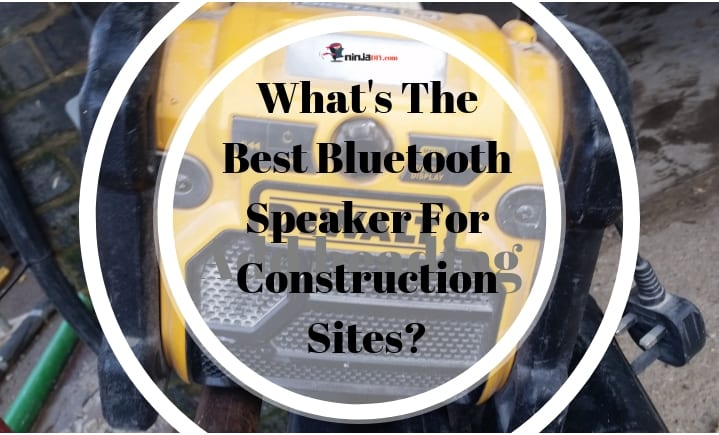 Best Bluetooth Speaker For Construction Sites