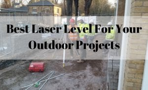 your outdoor projects will be easier if you use a laser level