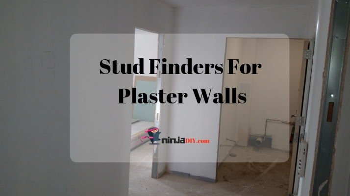 we need to know what's the best stud finder for plaster walls to find out what's behind the walls