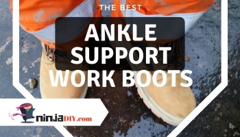 What are the BEST Ankle Support Work Boots in 2020 for professionals and DIYers? Let's find out …