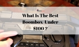 5 Best Boombox Under 100 Dollars: Great Music For Less $ in 2020