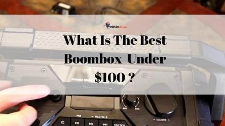 5 Best Boombox Under 100 Dollars: Great Music For Less $ in 2019