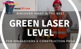 Discover Which Is The Best Green Laser Level: For ninja DIYers & Construction PROS