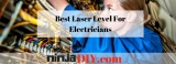 Best laser level for electricians 2019 (full reviews and comparison table)