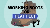 TOP 3 Best Work Boots For Flat Feet: Say GOOD-BYE to PAIN by wearing one of These Great Boots