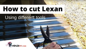 How to cut Lexan using different tools (And which one is the best for this task)